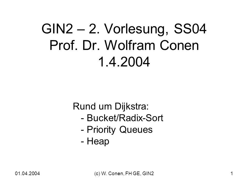GIN2 – 2. Vorlesung, SS04 Prof. Dr. Wolfram Conen 1.4.2004