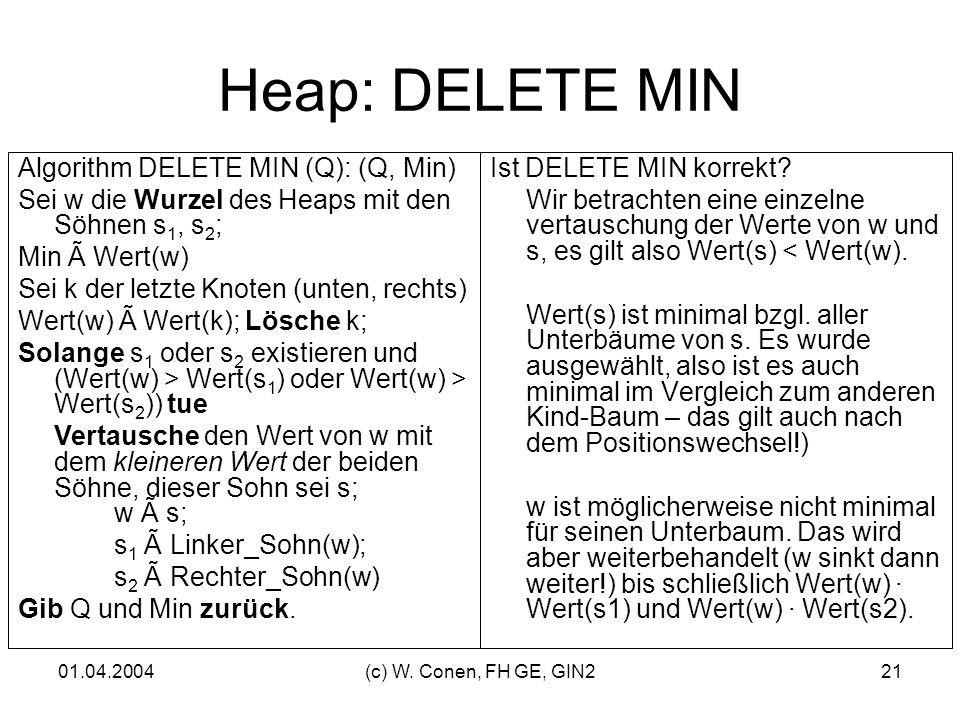 Heap: DELETE MIN Algorithm DELETE MIN (Q): (Q, Min)