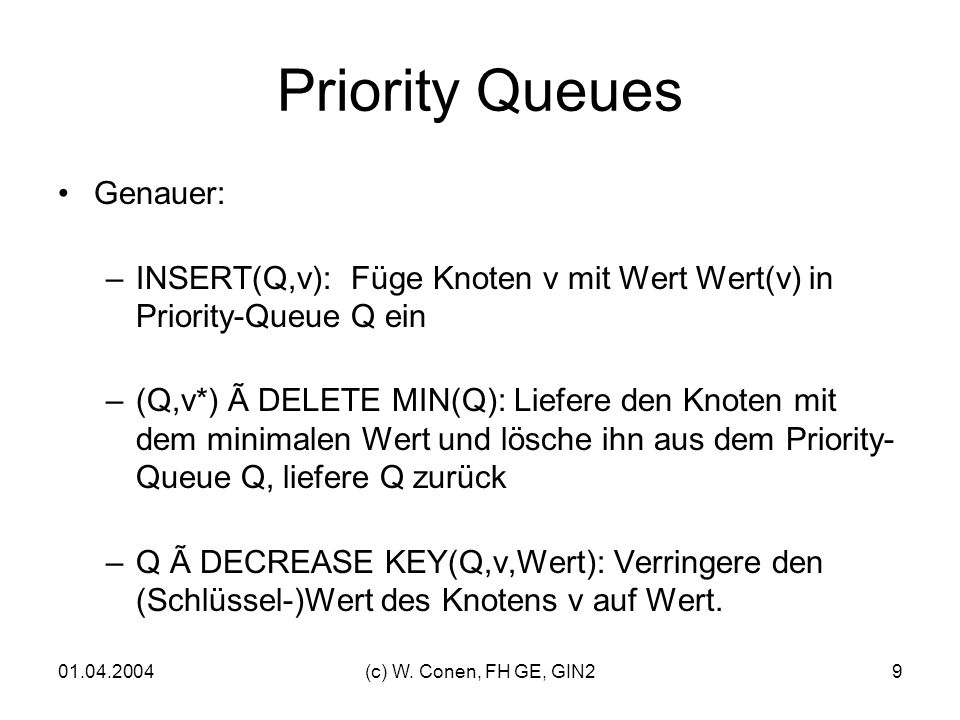 Priority Queues Genauer: