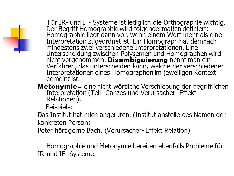 Für IR- und IF- Systeme ist lediglich die Orthographie wichtig