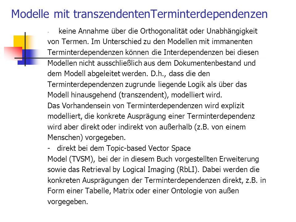 Modelle mit transzendentenTerminterdependenzen