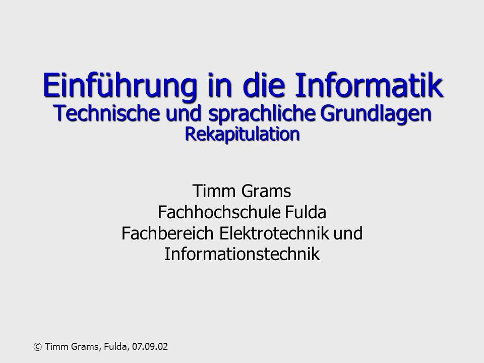 Einführung in die Informatik Technische und sprachliche Grundlagen Rekapitulation