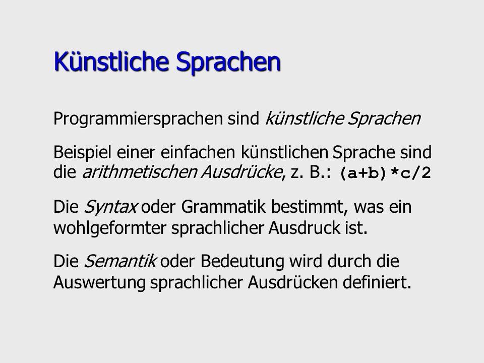 Künstliche Sprachen Programmiersprachen sind künstliche Sprachen