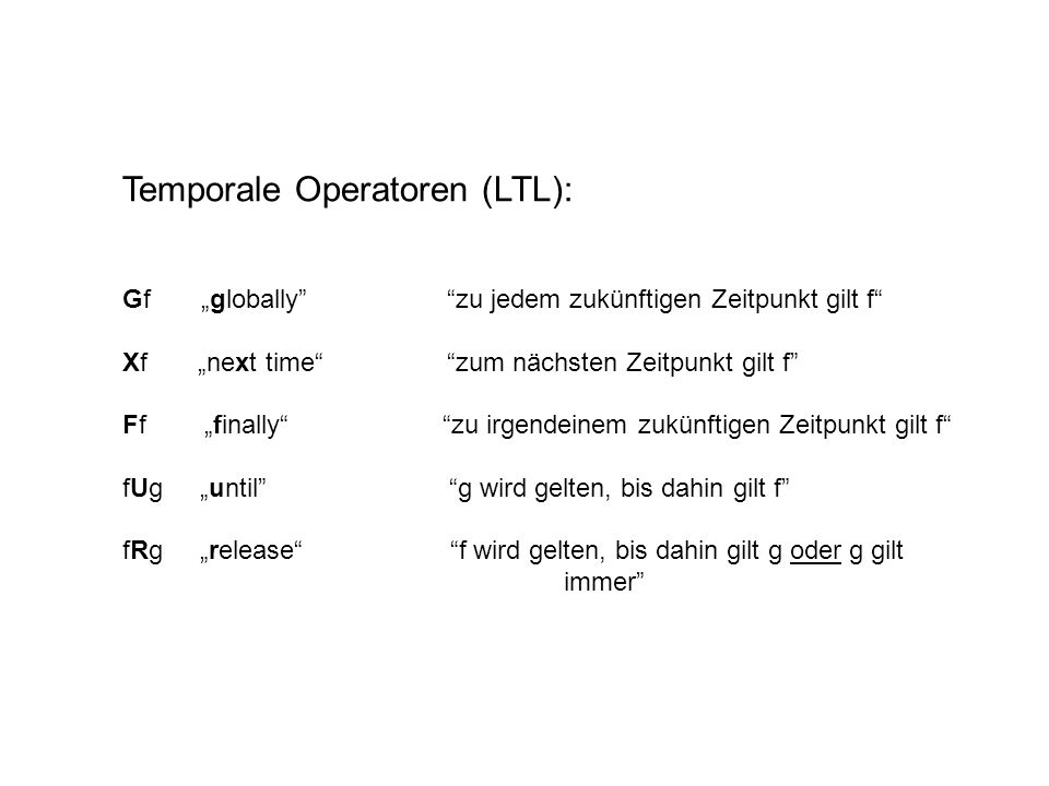 Temporale Operatoren (LTL):