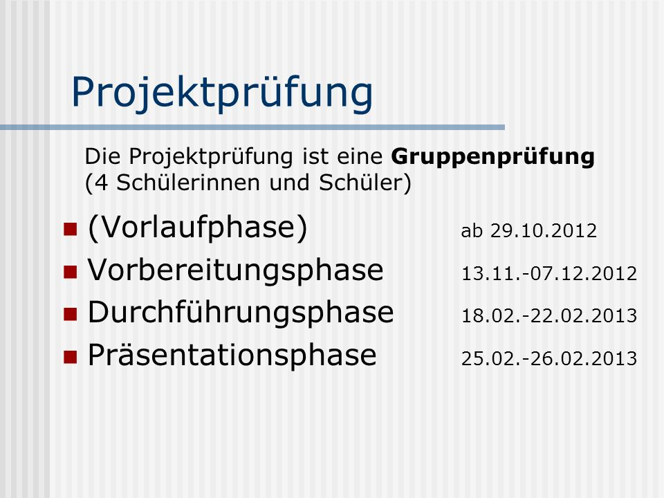 Projektprüfung (Vorlaufphase) ab 29.10.2012