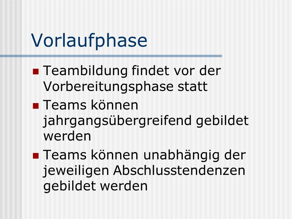 Vorlaufphase Teambildung findet vor der Vorbereitungsphase statt