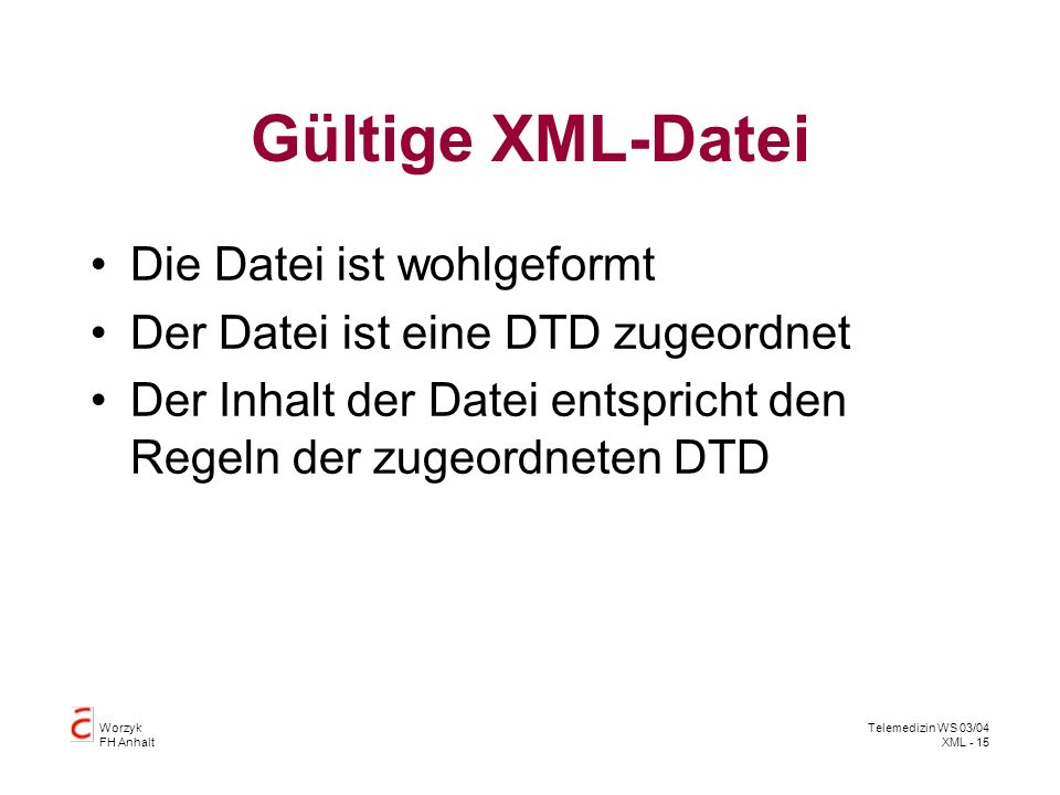Gültige XML-Datei Die Datei ist wohlgeformt