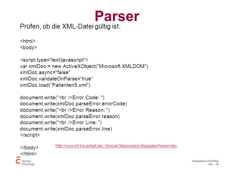 Parser Prüfen, ob die XML-Datei gültig ist: <html> <body>