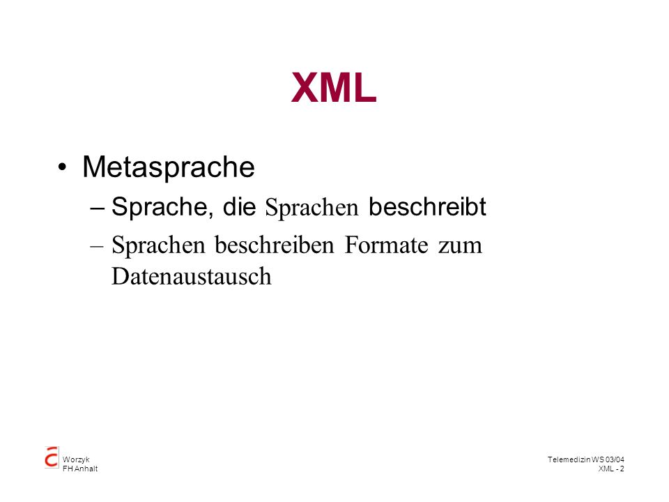 XML Metasprache Sprache, die Sprachen beschreibt