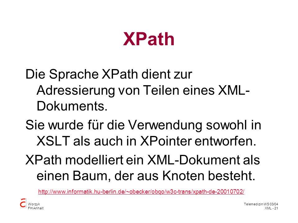 XPath Die Sprache XPath dient zur Adressierung von Teilen eines XML-Dokuments.