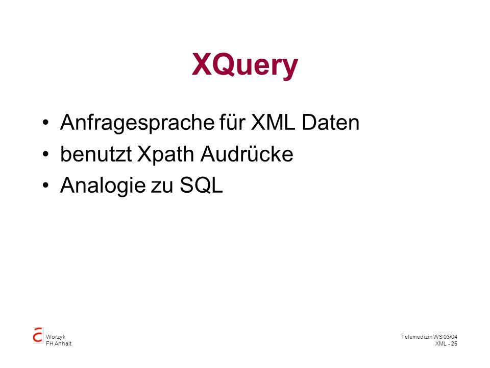 XQuery Anfragesprache für XML Daten benutzt Xpath Audrücke