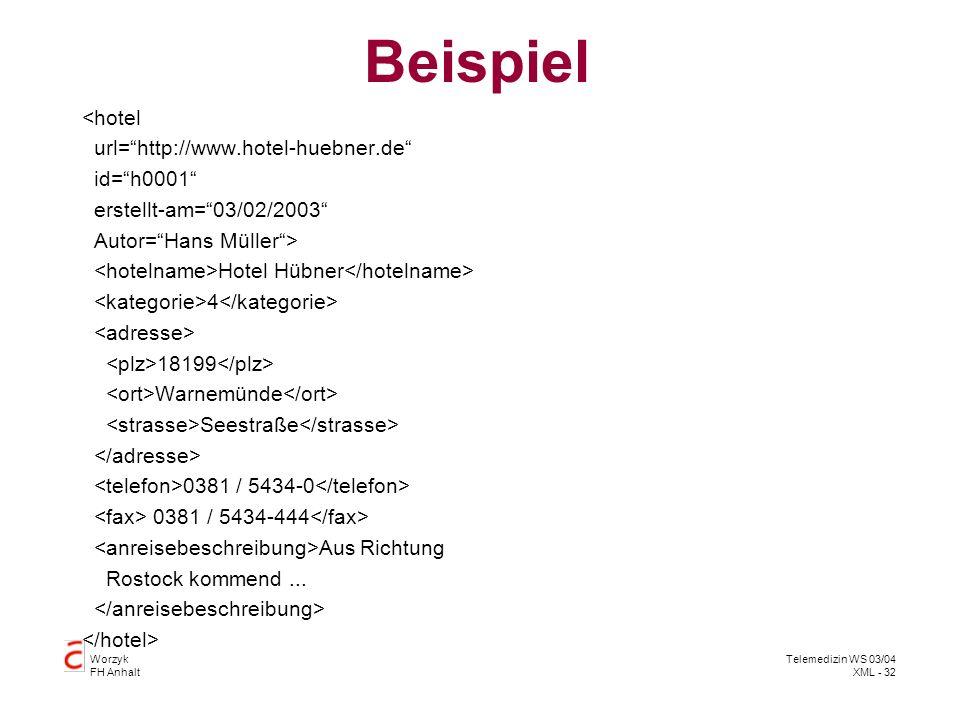 Beispiel <hotel url= http://www.hotel-huebner.de id= h0001