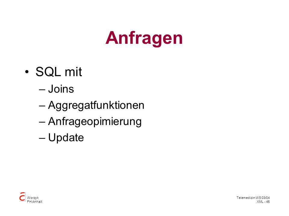 Anfragen SQL mit Joins Aggregatfunktionen Anfrageopimierung Update