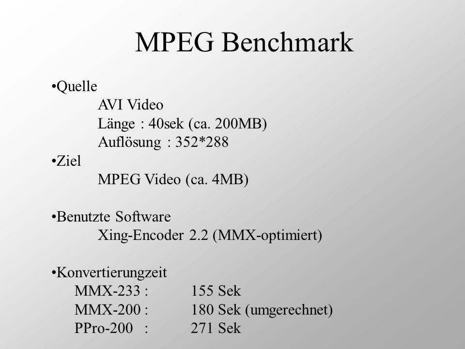 MPEG Benchmark Quelle AVI Video Länge : 40sek (ca. 200MB)