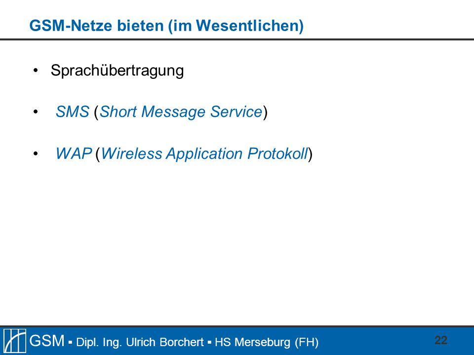GSM-Netze bieten (im Wesentlichen)