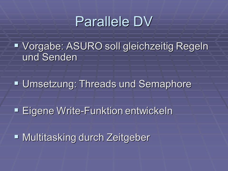 Parallele DV Vorgabe: ASURO soll gleichzeitig Regeln und Senden