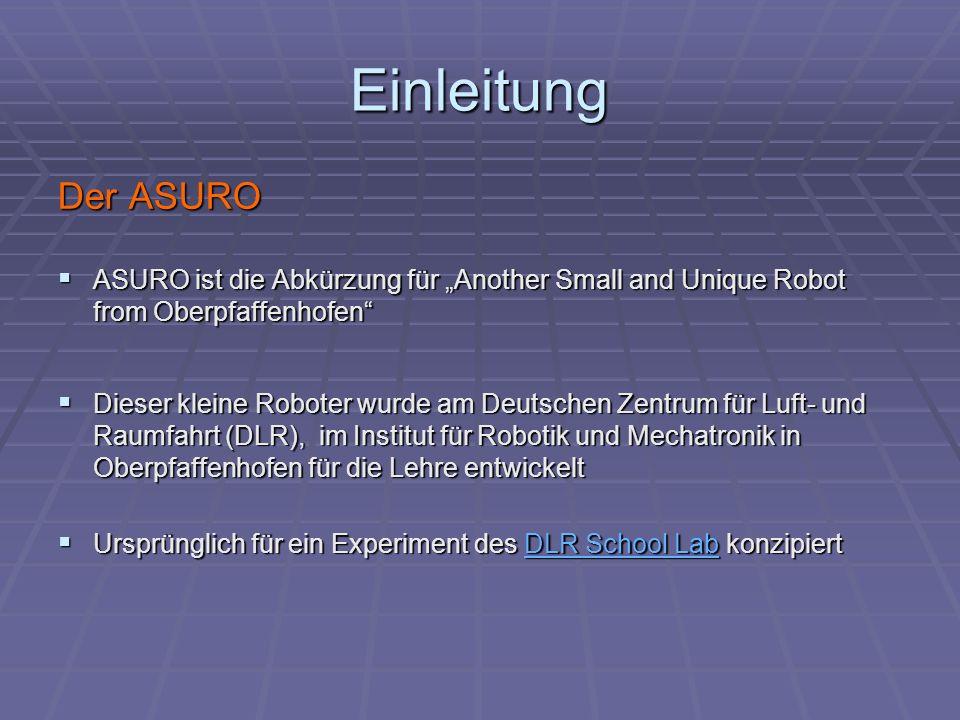 """Einleitung Der ASURO. ASURO ist die Abkürzung für """"Another Small and Unique Robot from Oberpfaffenhofen"""