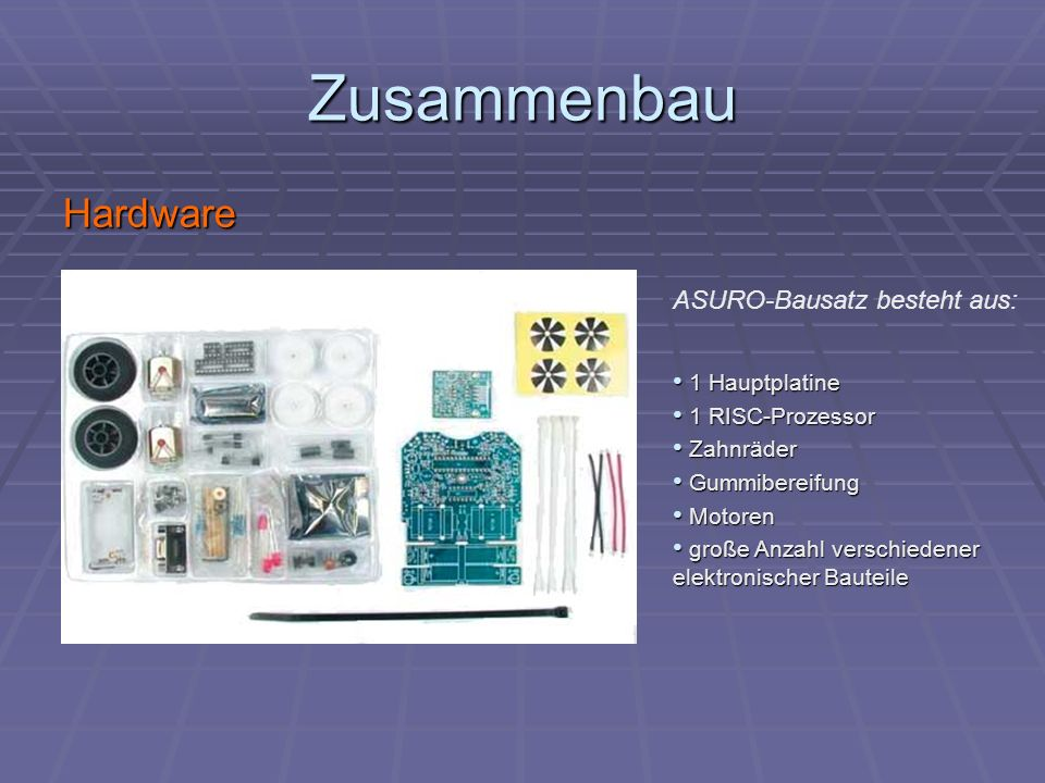 Zusammenbau Hardware ASURO-Bausatz besteht aus: