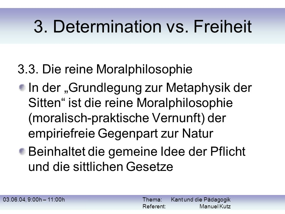 3. Determination vs. Freiheit