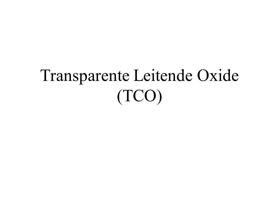 Transparente Leitende Oxide (TCO)