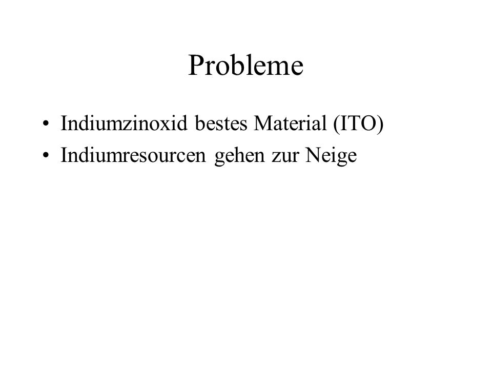 Probleme Indiumzinoxid bestes Material (ITO)
