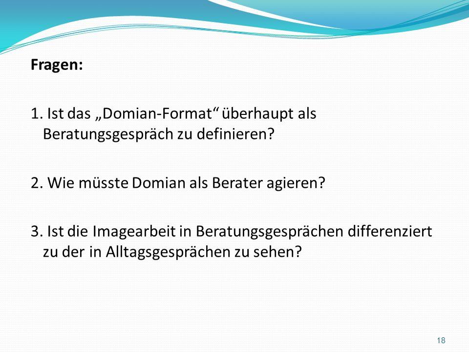 """Fragen: 1. Ist das """"Domian-Format überhaupt als Beratungsgespräch zu definieren 2. Wie müsste Domian als Berater agieren"""