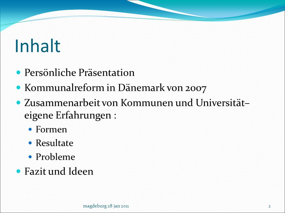 Inhalt Persönliche Präsentation Kommunalreform in Dänemark von 2007