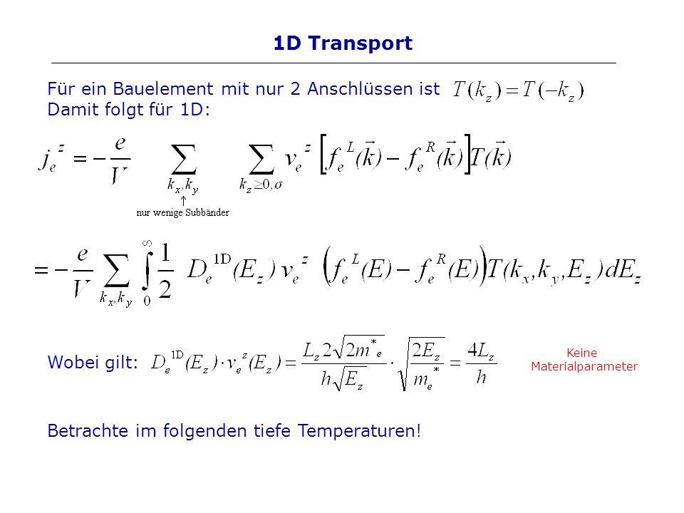 1D Transport Für ein Bauelement mit nur 2 Anschlüssen ist