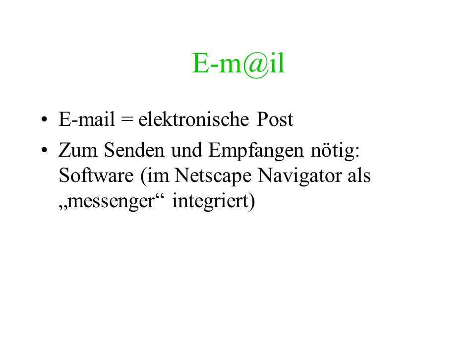 E-m@il E-mail = elektronische Post