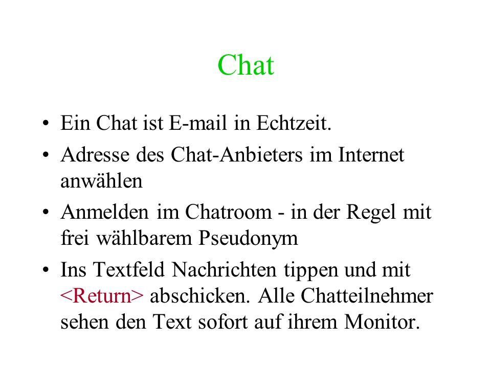 Chat Ein Chat ist E-mail in Echtzeit.