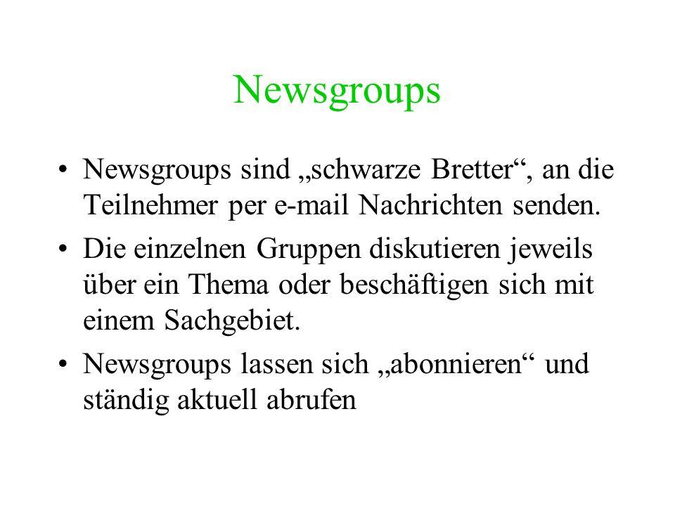 "Newsgroups Newsgroups sind ""schwarze Bretter , an die Teilnehmer per e-mail Nachrichten senden."