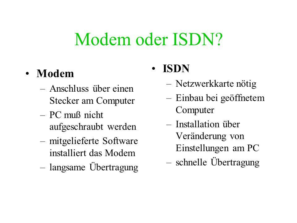 Modem oder ISDN ISDN Modem Netzwerkkarte nötig