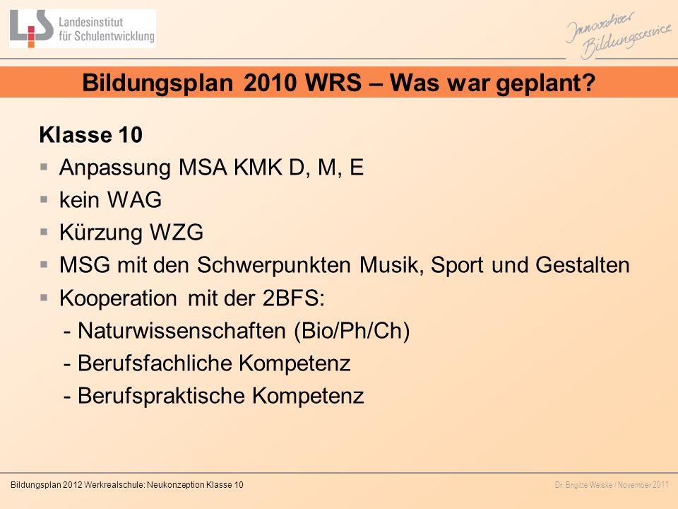 Bildungsplan 2010 WRS – Was war geplant
