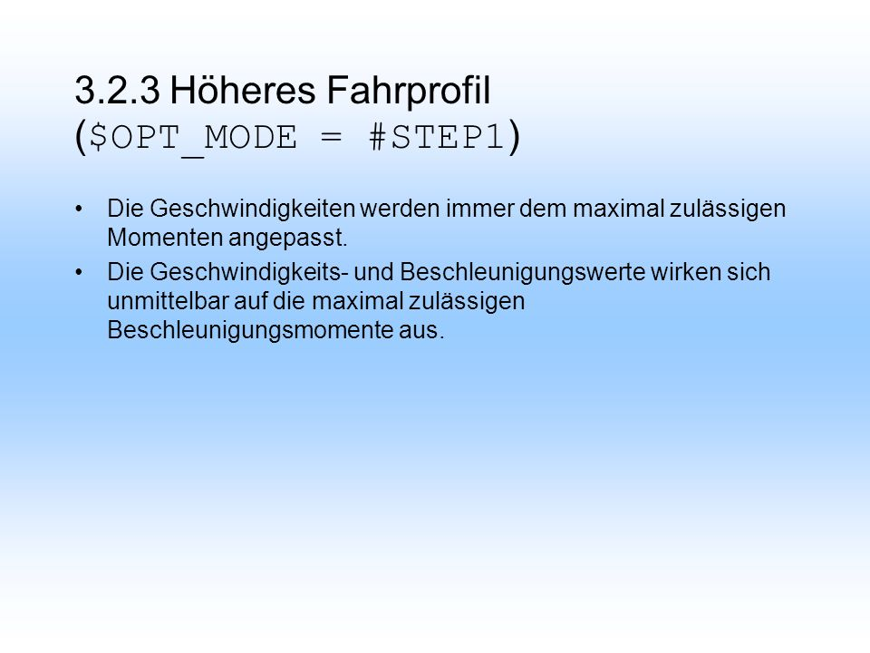 3.2.3 Höheres Fahrprofil ($OPT_MODE = #STEP1)