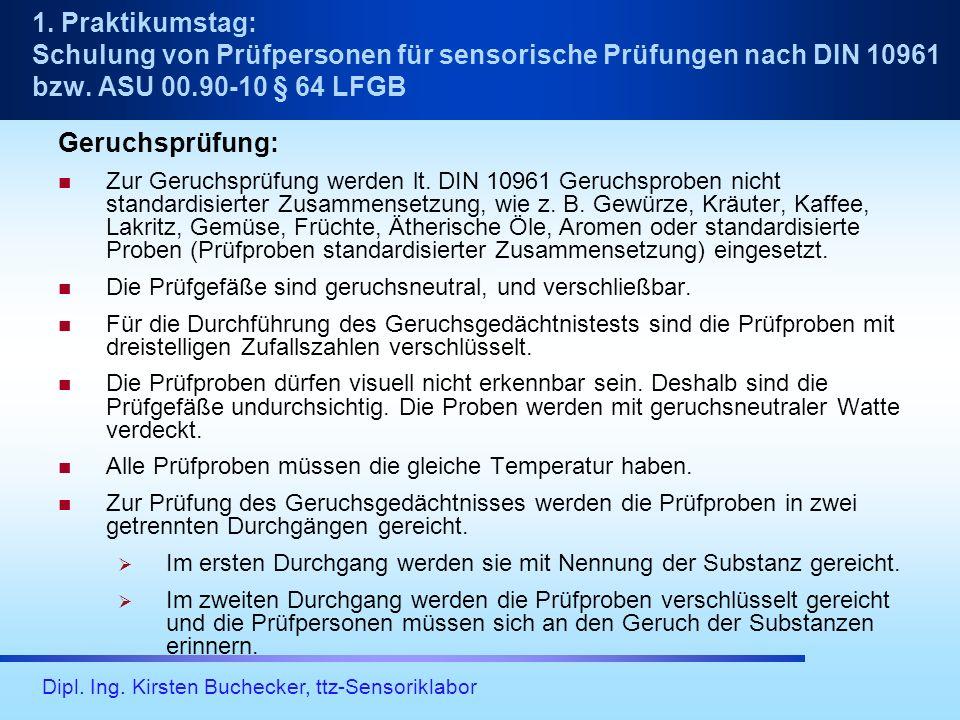 1. Praktikumstag: Schulung von Prüfpersonen für sensorische Prüfungen nach DIN 10961 bzw. ASU 00.90-10 § 64 LFGB