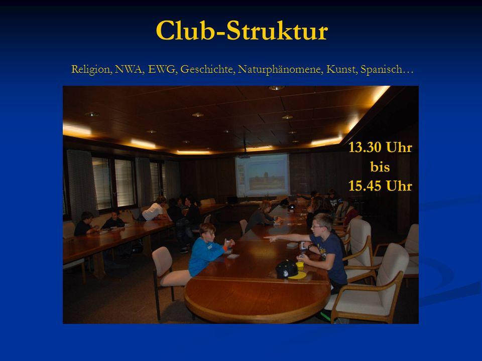 Club-Struktur 13.30 Uhr bis 15.45 Uhr