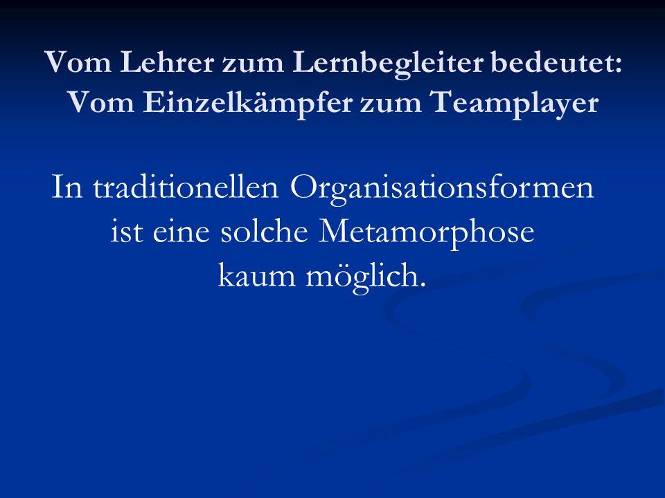 In traditionellen Organisationsformen ist eine solche Metamorphose
