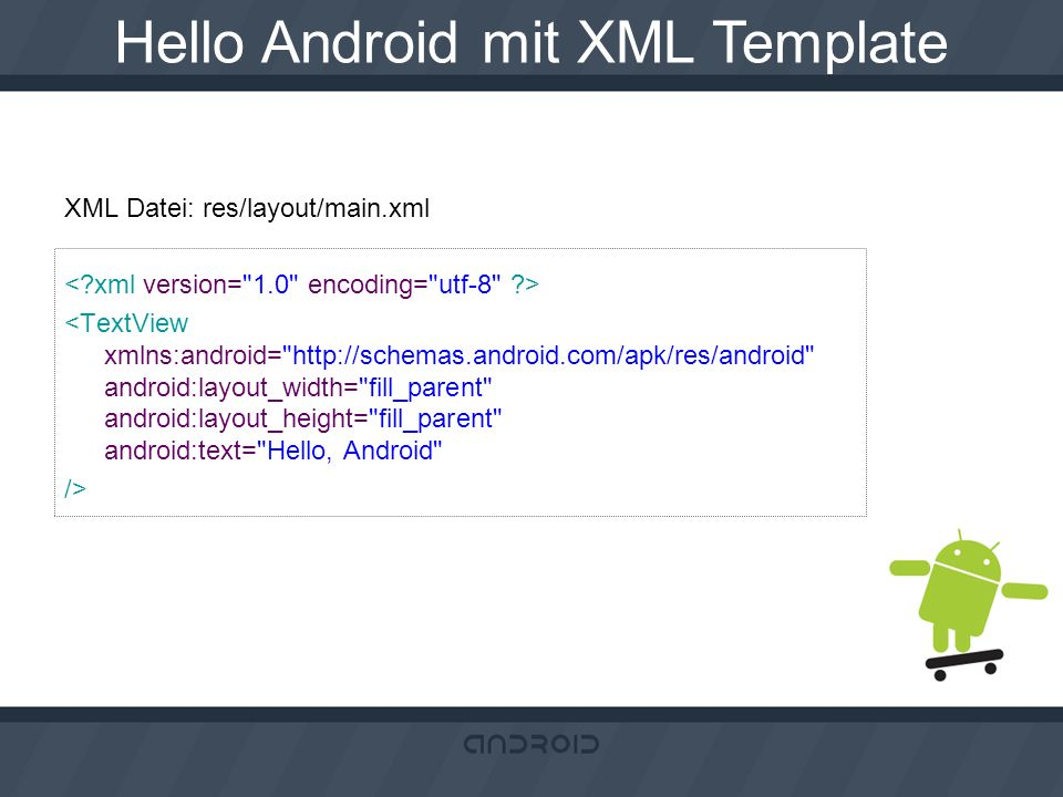 Hello Android mit XML Template