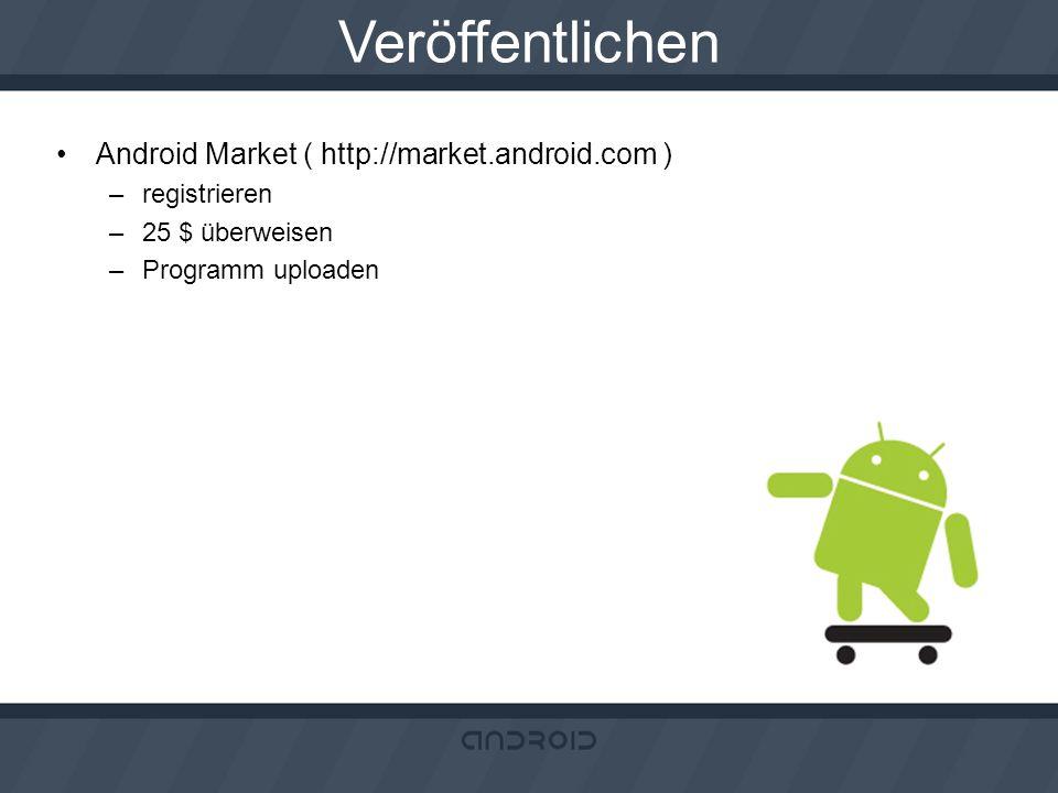 Veröffentlichen Android Market ( http://market.android.com )