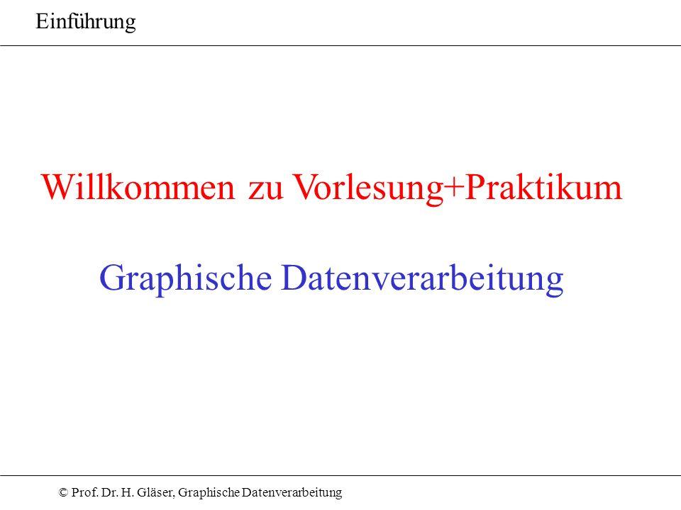 Willkommen zu Vorlesung+Praktikum Graphische Datenverarbeitung