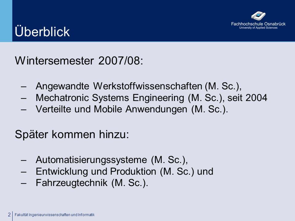 Überblick Wintersemester 2007/08: Später kommen hinzu: