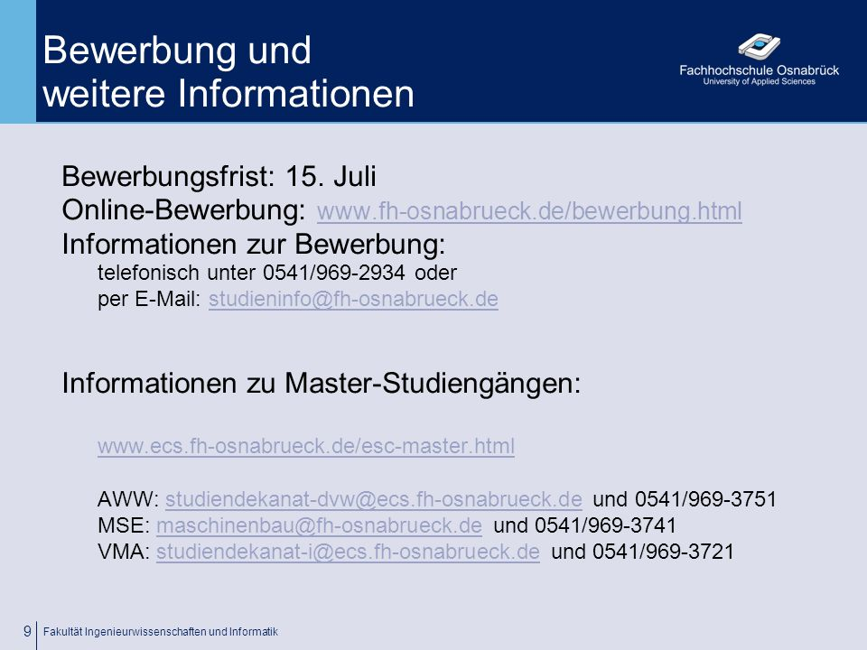 Bewerbung und weitere Informationen
