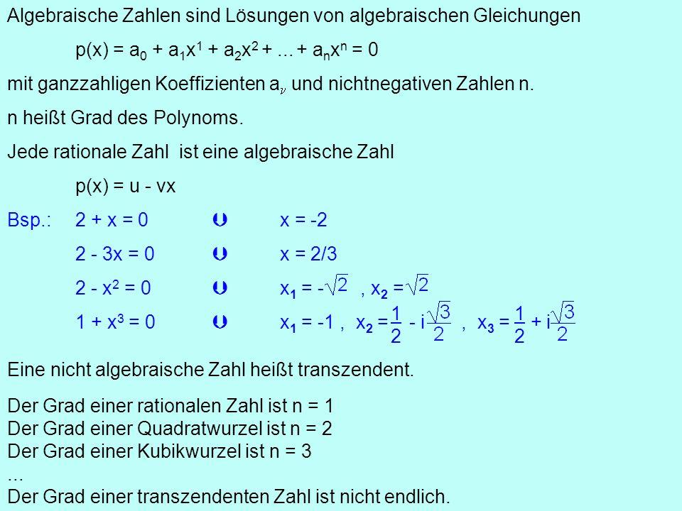 Algebraische Zahlen sind Lösungen von algebraischen Gleichungen