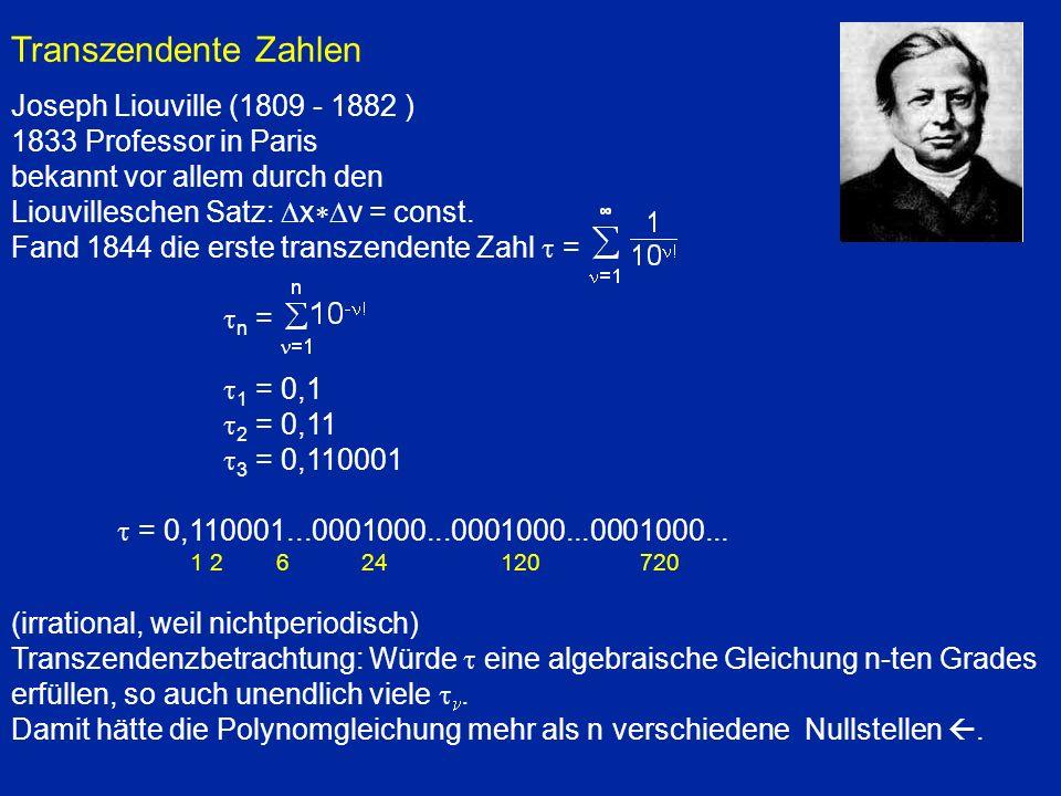 Transzendente Zahlen Joseph Liouville (1809 - 1882 )