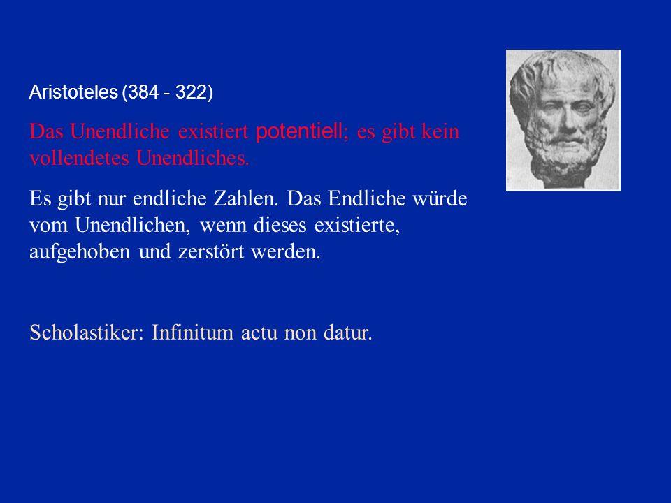 Scholastiker: Infinitum actu non datur.