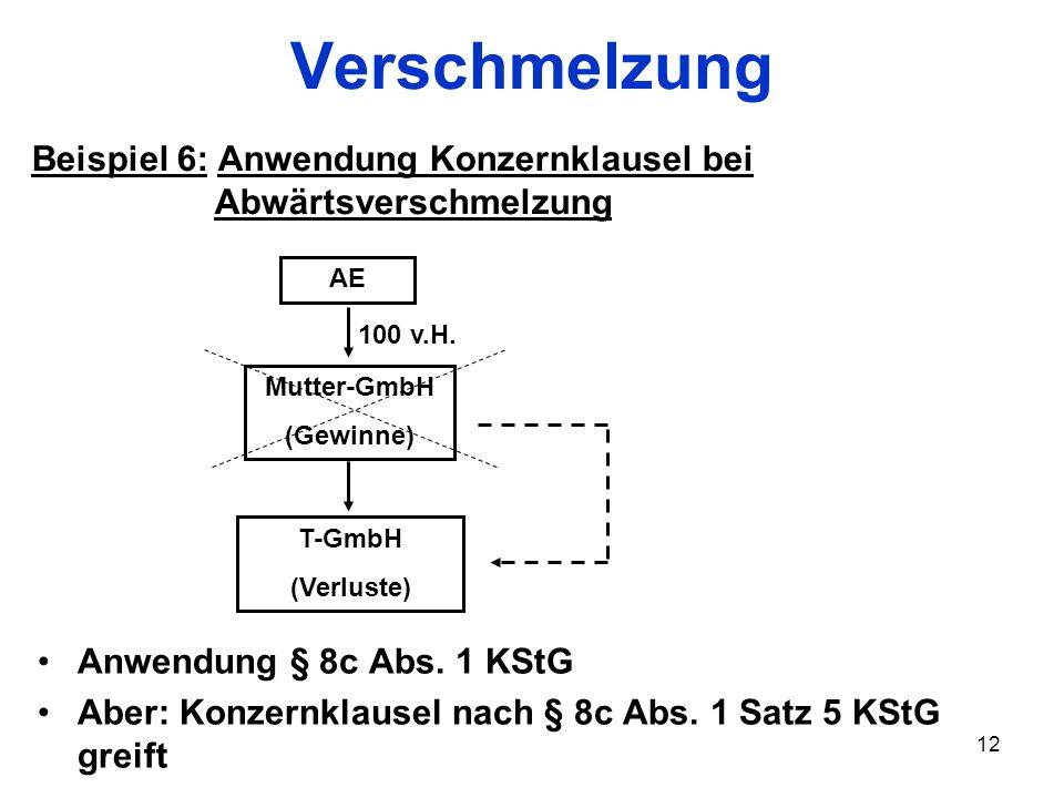 Verschmelzung Beispiel 6: Anwendung Konzernklausel bei Abwärtsverschmelzung. AE. 100 v.H.