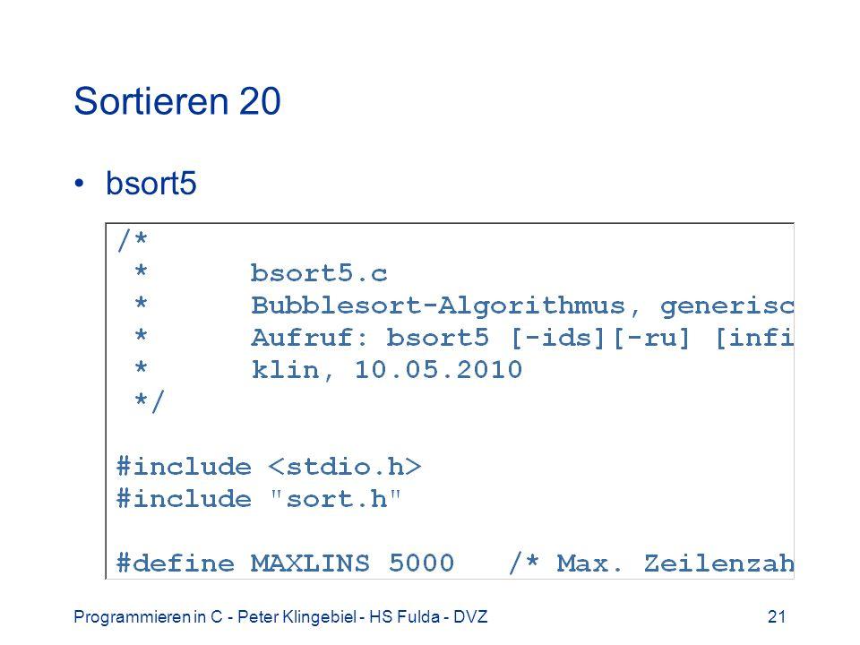 Sortieren 20 bsort5 Programmieren in C - Peter Klingebiel - HS Fulda - DVZ