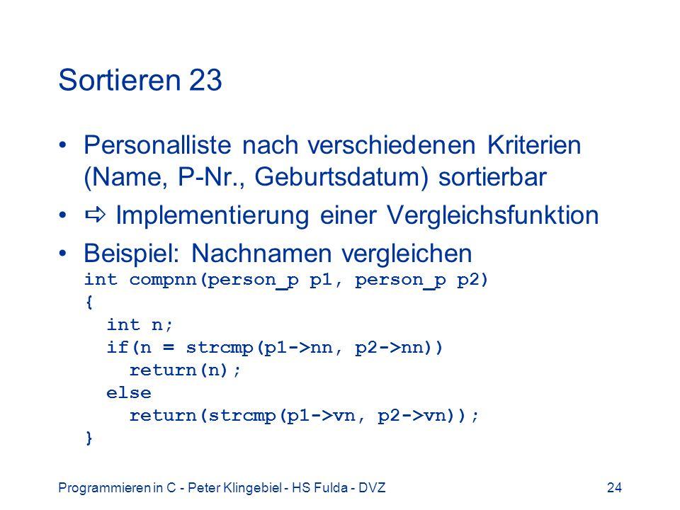 Sortieren 23 Personalliste nach verschiedenen Kriterien (Name, P-Nr., Geburtsdatum) sortierbar.  Implementierung einer Vergleichsfunktion.