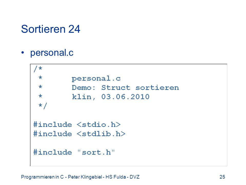Sortieren 24 personal.c Programmieren in C - Peter Klingebiel - HS Fulda - DVZ