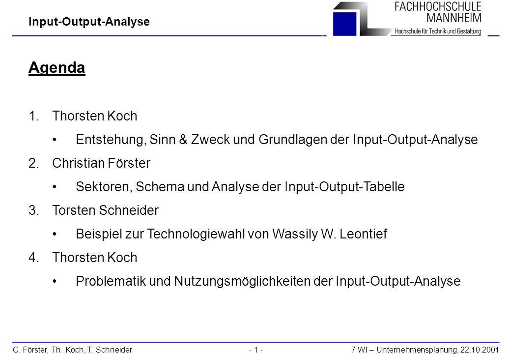 Agenda Thorsten Koch. Entstehung, Sinn & Zweck und Grundlagen der Input-Output-Analyse. Christian Förster.